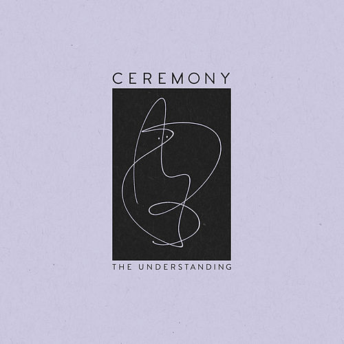 Play & Download The Understanding by Ceremony | Napster