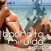 Play & Download Bachata Mi Vida Compilation, Vol. 1 - EP by Various Artists | Napster