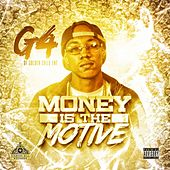 Money Is the Motive by G4