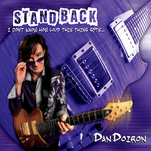 Play & Download Stand Back... I Don't Know How Loud This Thing Gets... by Dan Doiron | Napster