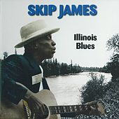 Play & Download Illinois Blues by Skip James | Napster