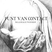 Play & Download Punt Van Contact by Maasbach Worship | Napster