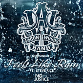 Play & Download Feels Like Rain - SINGLE by Aaron Woods Band | Napster