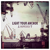 Play & Download Hopesick by Light Your Anchor | Napster
