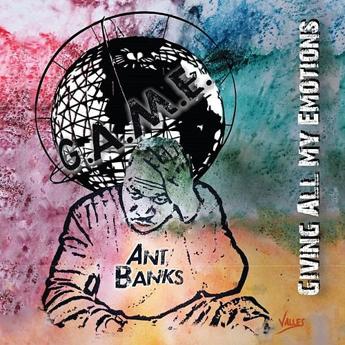 G.a.M.E. (Giving All My Emotions) by Ant Banks