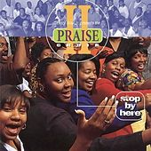 Play & Download Stop by Here by Praise II Choir | Napster