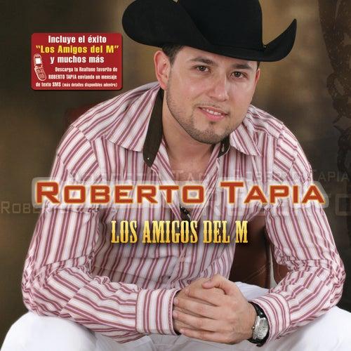 Los Amigos Del M by Roberto Tapia