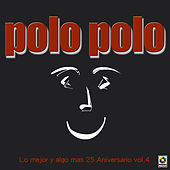 Play & Download Lo Mejor Y Algo Mas 25 Aniversario Vol.4 by Polo Polo | Napster