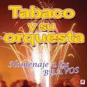 Play & Download Homenaje A Los Bravos by Tabaco Y Su Orquesta | Napster