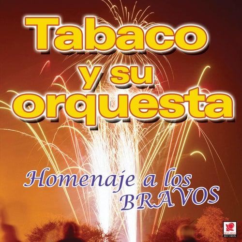 Homenaje A Los Bravos by Tabaco Y Su Orquesta