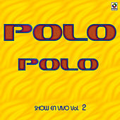 Play & Download Show En Vivo Vol. IV by Polo Polo | Napster