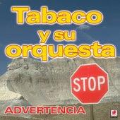 Play & Download Advertencia by Tabaco Y Su Orquesta | Napster