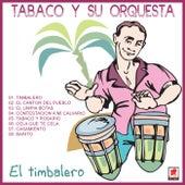 El Timbalero von Tabaco Y Su Orquesta