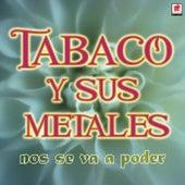 No Se Va A Poder von Tabaco Y Su Orquesta