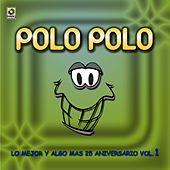 Play & Download Lo Mejor Y Algo Mas 25 Aniversario Vol.1 by Polo Polo | Napster
