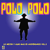 Play & Download Lo Mejor Y Algo Mas 25 Aniversario Vol.2 by Polo Polo | Napster