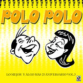 Play & Download Lo Mejor Y Algo Mas 25 Aniversario Vol.3 by Polo Polo | Napster