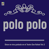 Play & Download Show En Vivo Grabado En El Teatro San Rafael Vol. II by Polo Polo | Napster