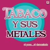 Ni Poco…Ni Demasiado von Tabaco Y Su Orquesta