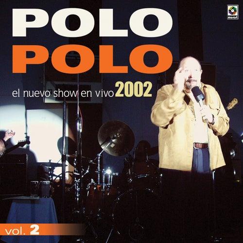El Nuevo Show En Vivo Del 2002 Vol.II by Polo Polo