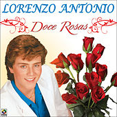 Play & Download Doce Rosas by Lorenzo Antonio | Napster