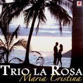 Maria Cristina by Trío La Rosa