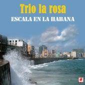 Escala En La Habana by Trío La Rosa