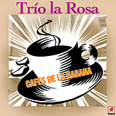 Cafes De La Habana by Trío La Rosa