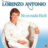 Play & Download No Es Nada Facil by Lorenzo Antonio | Napster