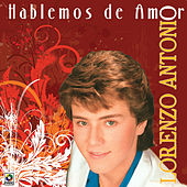 Play & Download Hablemos De Amor by Lorenzo Antonio | Napster