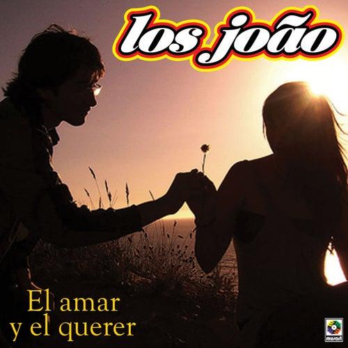 El Amar Y El Querer by Los Joao