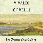 Play & Download Vivaldi, Corelli, Los Grandes de la Clásica by Various Artists | Napster