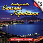 Play & Download Antologia della canzone napoletana - Vol. 2 by Various Artists | Napster