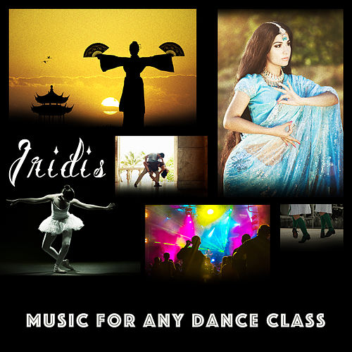 Music for Any Dance Class by Iridis