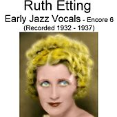 Play & Download Early Jazz Vocals (Encore 6) [Recorded 1932-1937] by Ruth Etting | Napster