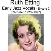 Play & Download Early Jazz Vocals (Encore 2) [Recorded 1926-1927] by Ruth Etting | Napster