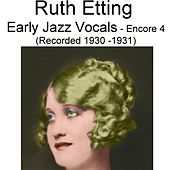 Play & Download Early Jazz Vocals (Encore 4) [Recorded 1930-1931] by Ruth Etting | Napster