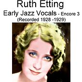 Play & Download Early Jazz Vocals (Encore 3) [Recorded 1928-1929] by Ruth Etting | Napster