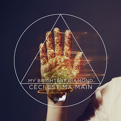 Ceci Est Ma Main by My Brightest Diamond
