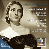 Play & Download Singers of the Century: Maria Callas, Vol. 3 – Magical Stage Moments (Live) [2015 Digital Remaster] by Maria Callas | Napster