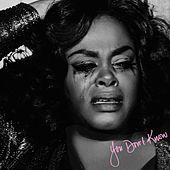 You Don't Know by Jill Scott
