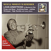 Play & Download Musical Moments to Remember: Louis Armstrong in Musical & Film (2015 Digital Remaster) by Louis Armstrong | Napster