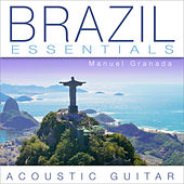 Play & Download Brazil Essentials: Acoustic Guitar by Manuel Granada | Napster