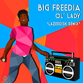 Play & Download Ol' Lady (Lazerdisk Remix) by Big Freedia | Napster
