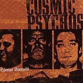 Glorius Barsteds by Cosmic Psychos