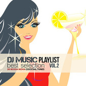 DJ Music Playlist Best Selection Vol.2 (30 Bossa Nova Cocktail Tunes) by Various Artists
