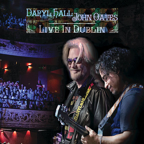 Play & Download Live In Dublin by Hall & Oates | Napster