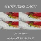 Master Series Classic - Johann Strauss - Unforgettable Melodies Vol. Ill by Hamburg Rundfunk-Sinfonieorchester