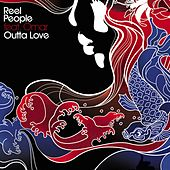 Play & Download Outta Love by Reel People | Napster