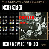 Play & Download Dexter Blows Hot And Cool by Dexter Gordon | Napster